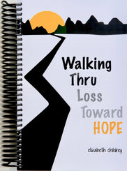 Walking Thru Loss Toward Hope Book