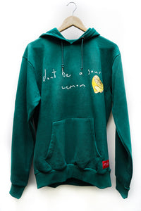 """Don't Be A Sour Lemon"" Hoodie"