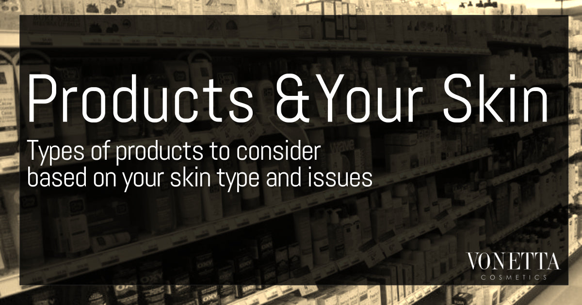 Find The Perfect Products For Your Skin Type!