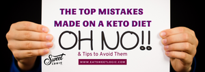 The Top Mistakes Made on the Keto Diet and How to Avoid Them