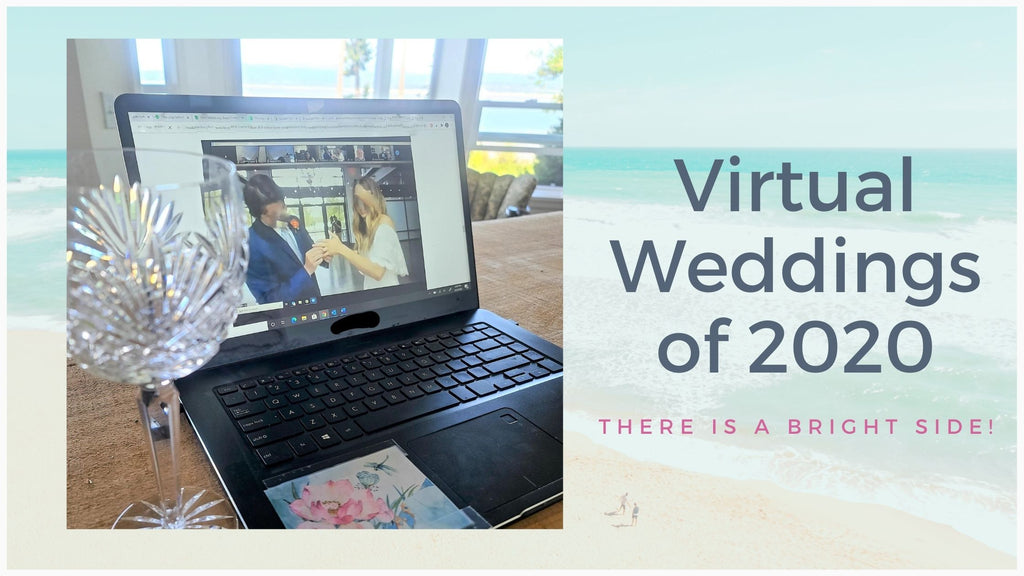 2020 The Year Of Micro & Virtual Weddings! Is There A Bright Side? Yep.