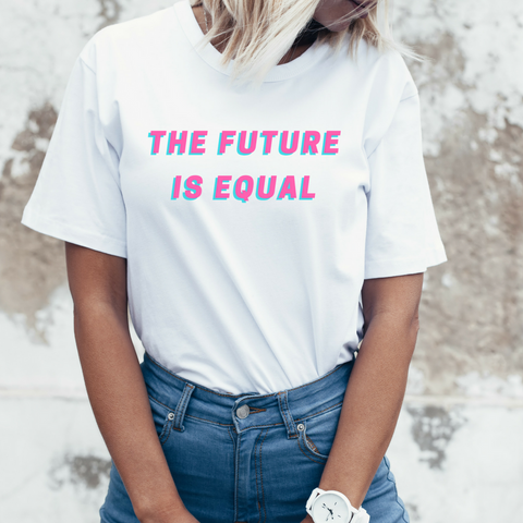 The Future Is Equal Shirt