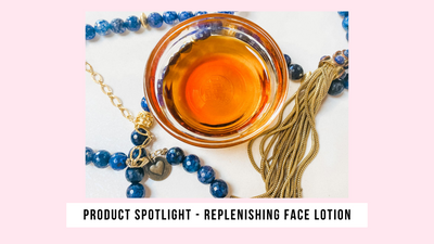 Product Spotlight ~ Replenishing Face Lotion ~