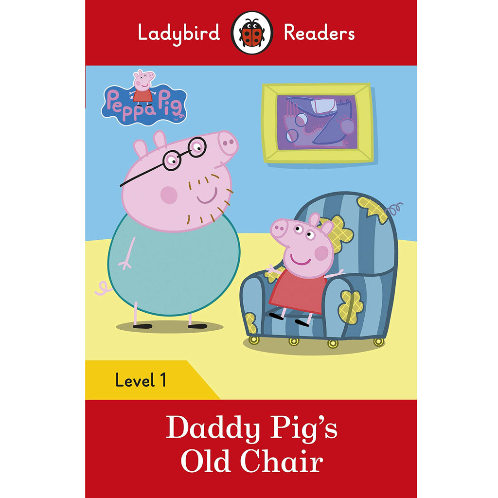 Peppa Pig Daddy Pig's Old Chair Ladybird Readers Level 1