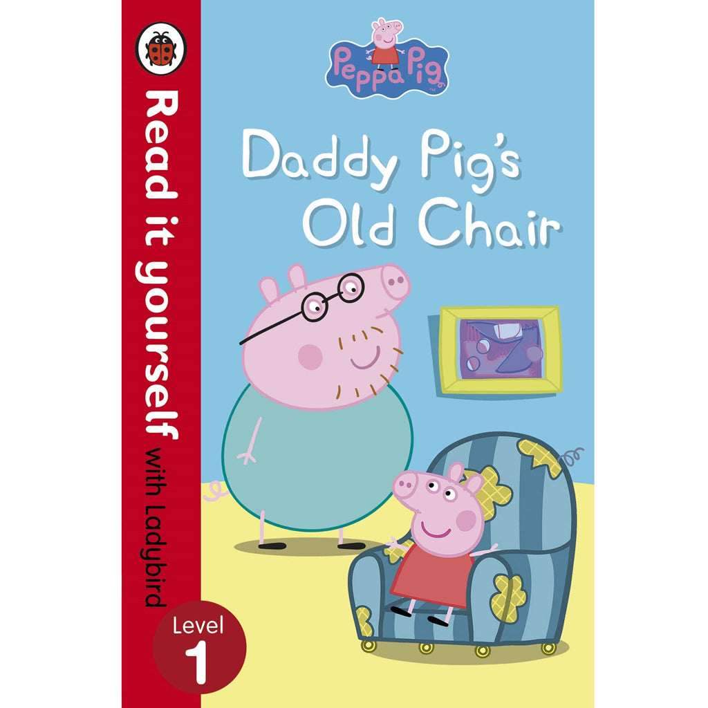 Peppa Pig Daddy Pig's Old Chair Read it yourself with Ladybird : Level 1