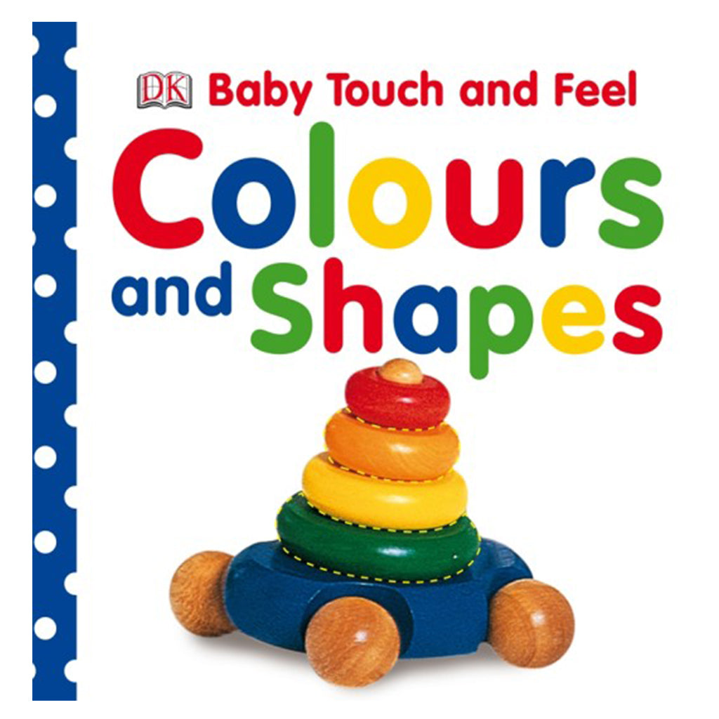 DK Books - Baby Touch and Feel Colours & Shapes