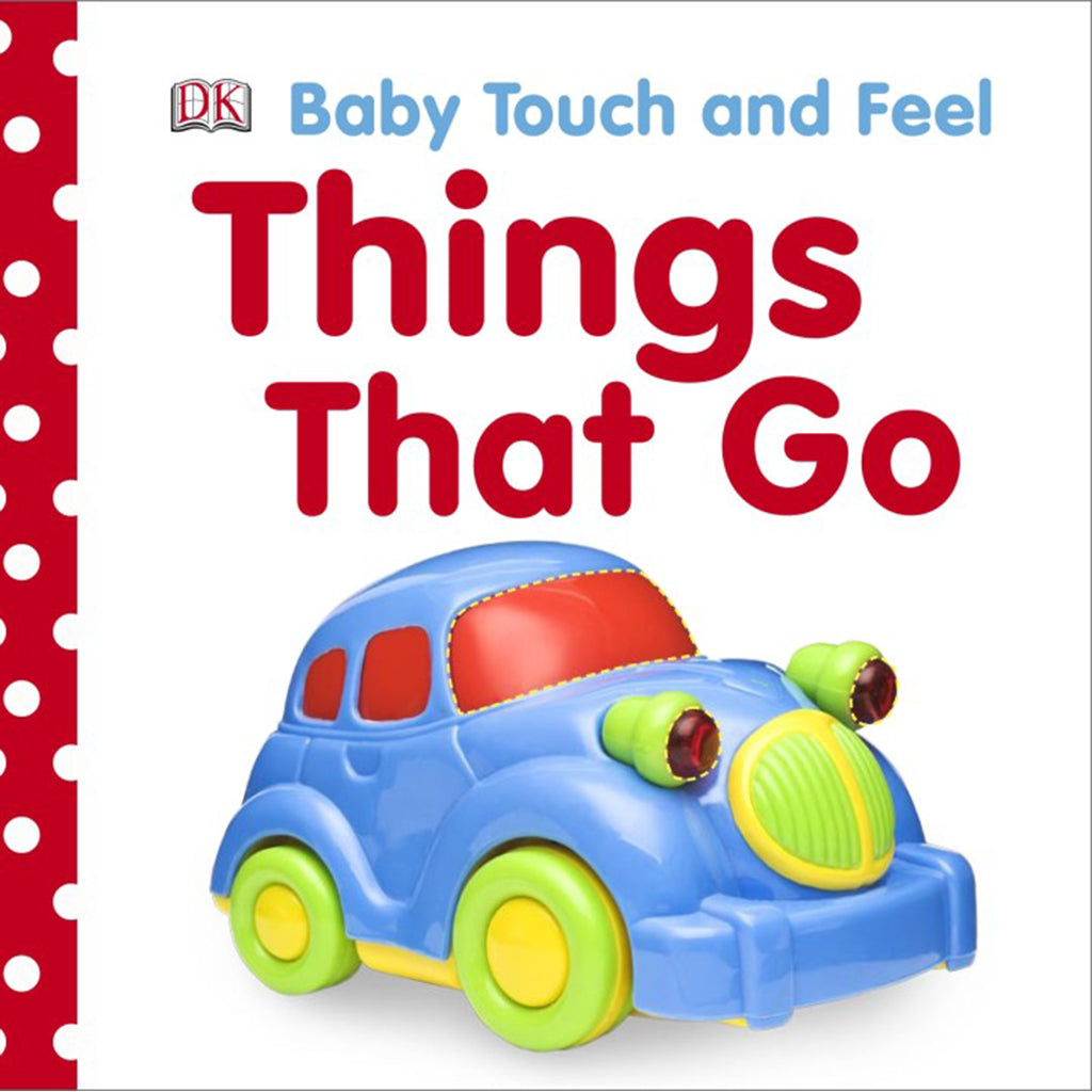 DK Books - Baby Touch and Feel Things that Go