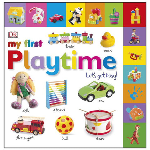 DK Books - My First Playtime Let's Get Busy