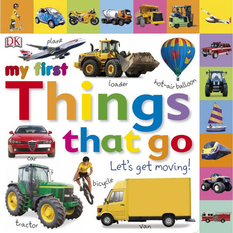 DK Books - My First Things that Go Let's Get Moving