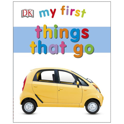 DK Books - My First Things that Go