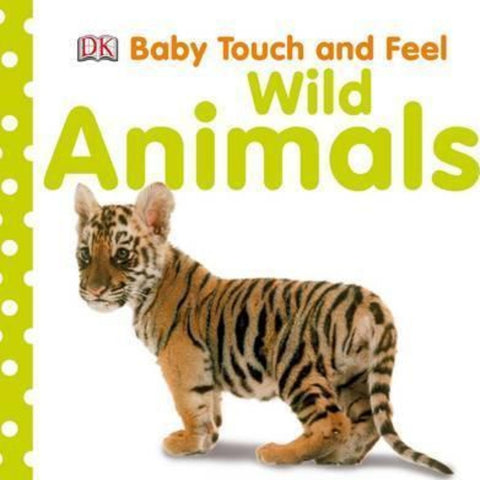 DK Books Baby Touch and Feel Wild Animals