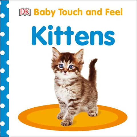 DK Books Baby Touch and Feel Kittens