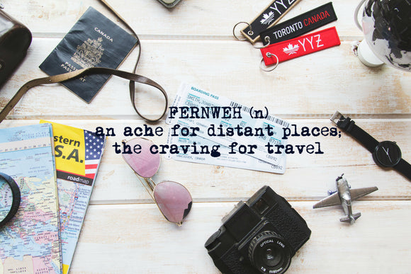 Fernweh the ache for distant places, the craving for travel