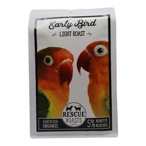 Early Bird - Rescue roasts