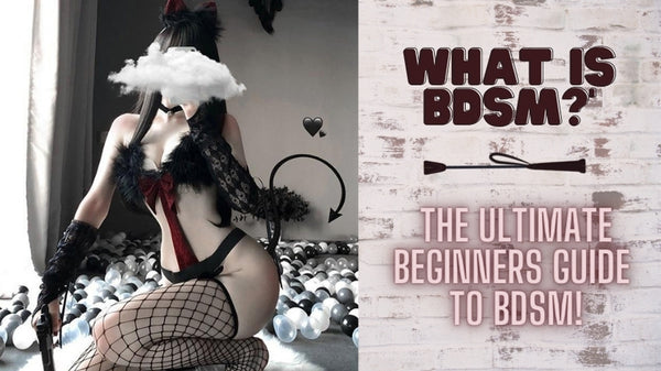 What is BDSM? The Ultimate Guide For Beginners