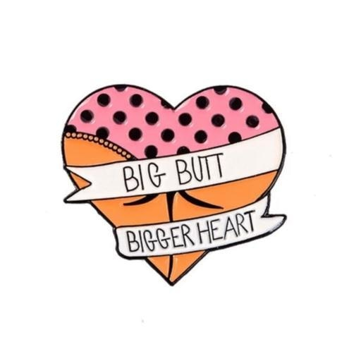 Big Butt Bigger Heart Pin - Big Butt Bigger Heart - enamel pin