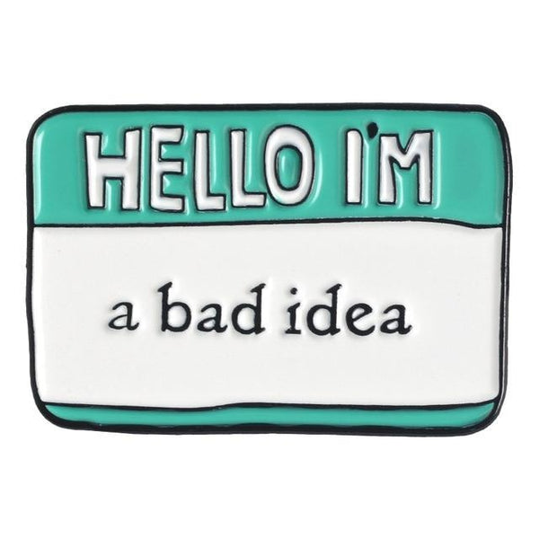 Stupid Baby Enamel Pin - Im A Bad Idea - pin