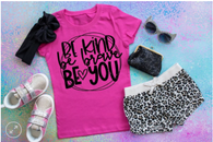 Be Kind, Be Brave, Be You - Youth Screen Print