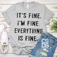 It's Fine, I'm Fine, Everything is Fine - Screen Print