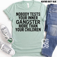 Nobody tests your inner gangster more than your children | Adult | Screen Print