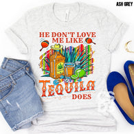 He Don't Love Me Like Tequila Does | Adult | Screen Print