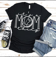 It's A Mom Thing - Basketball | Adult | Screen Print