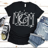 It's a Mom Thing -Baseball/Softball | Adult | Screen Print