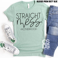 Straight Mess - Motherhood | Adult | Screen Print