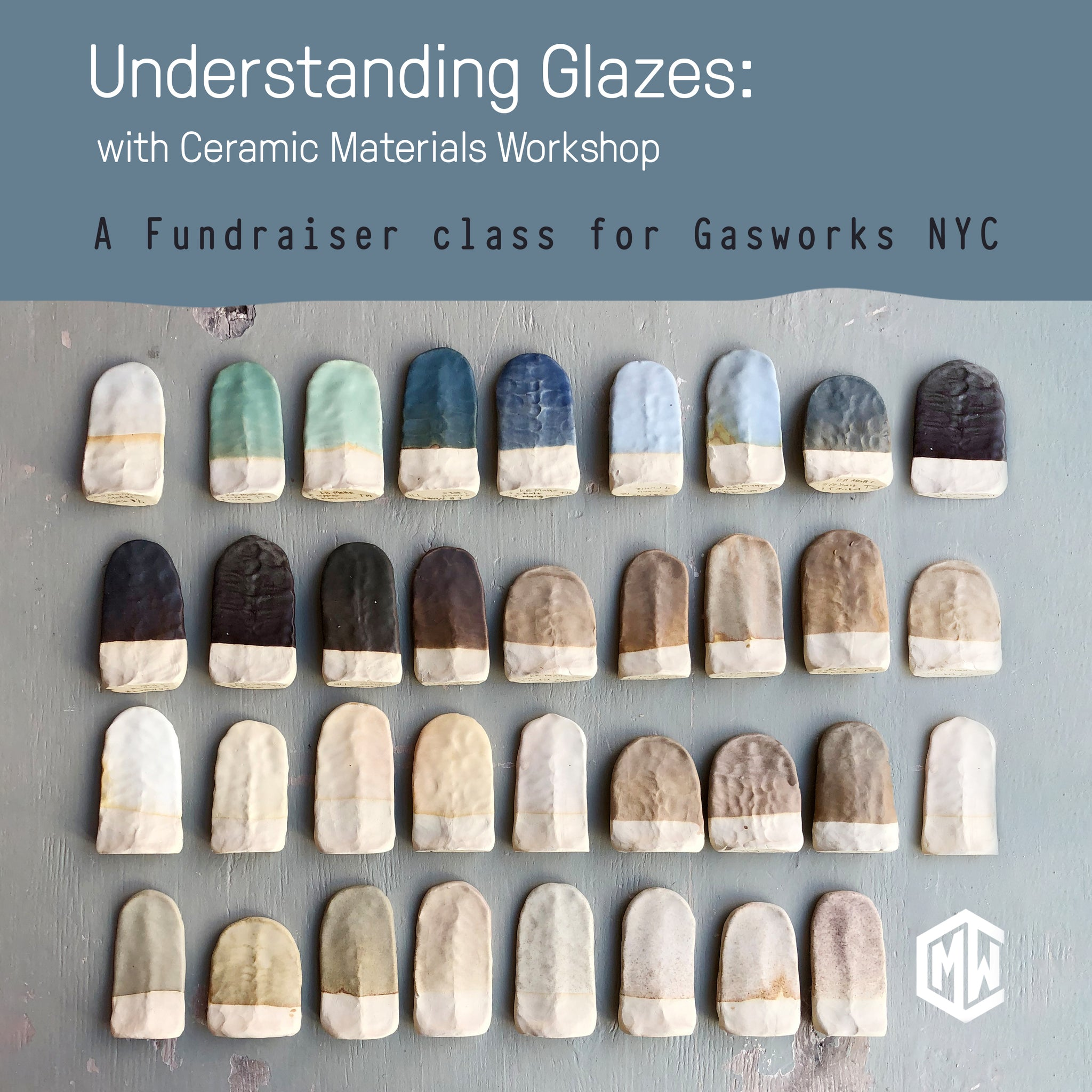 Understanding Glazes: a fundraiser class for Gasworks NYC with Ceramic Materials Workshop