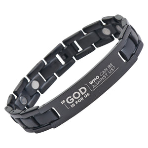 If God Is For Us, Who Can Be Against Us? - Romans 8:31 -  Magnetic Titanium Bracelet