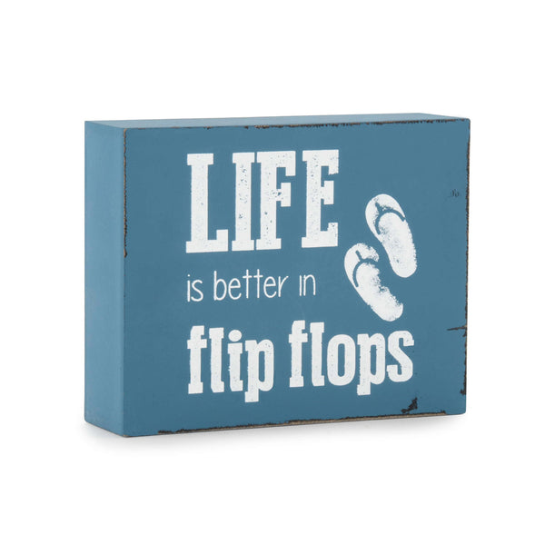 Blue LIFE is better in flip flops decorative block