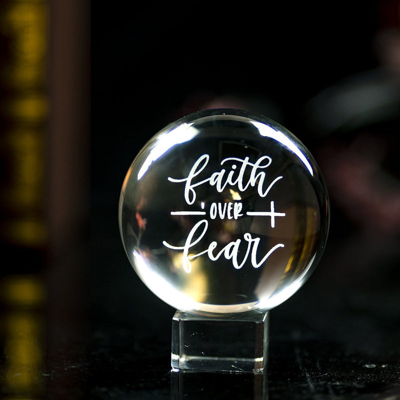 "3D ""Faith over fear"" Crystal Ball - Isaiah 43:1"