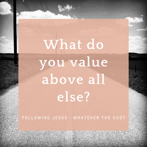 What do you value above all else?