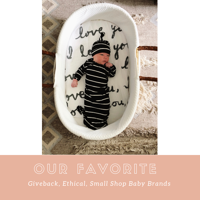Our Favorite Giveback, Ethical, Small Shop Baby Brands