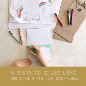 8 Easy Ways to Love in the time of Corona (at a safe social distance)
