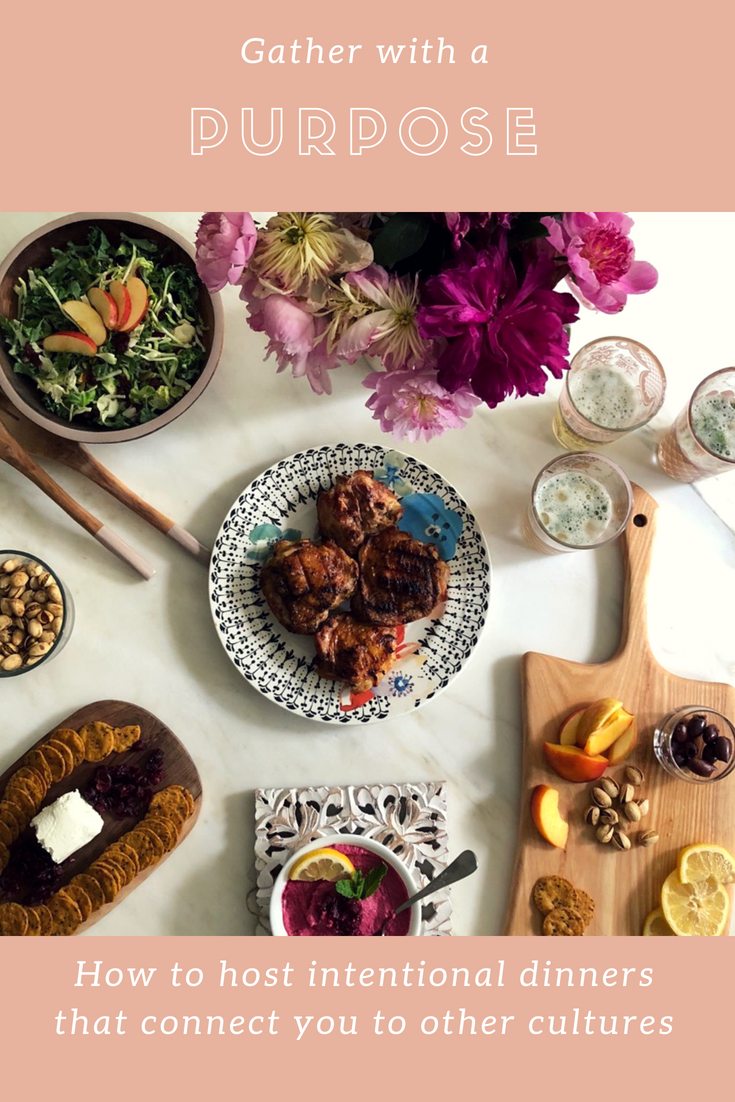 Gather with a Purpose - Host an intentional Dinner that connects you to another country