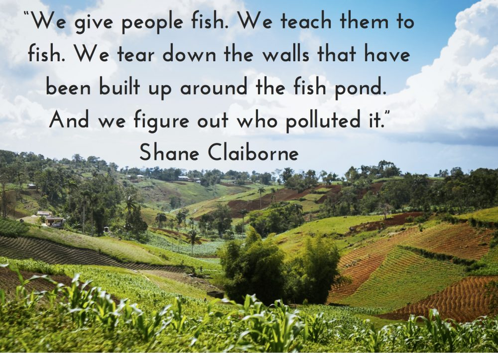 """We give people fish. We teach them to fish. We tear down the walls that have been built up around the fish pond. And we figure out who polluted it."""