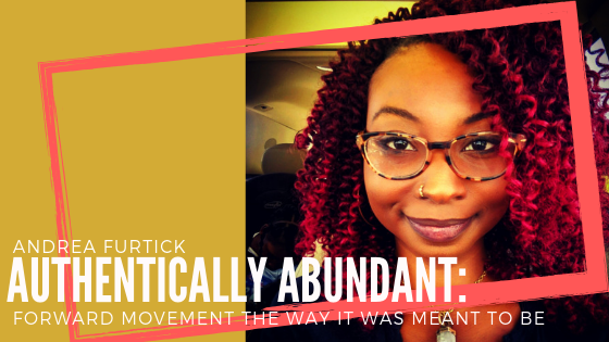 Authentically Abundant: Forward Movement the Way It Was Meant To Be
