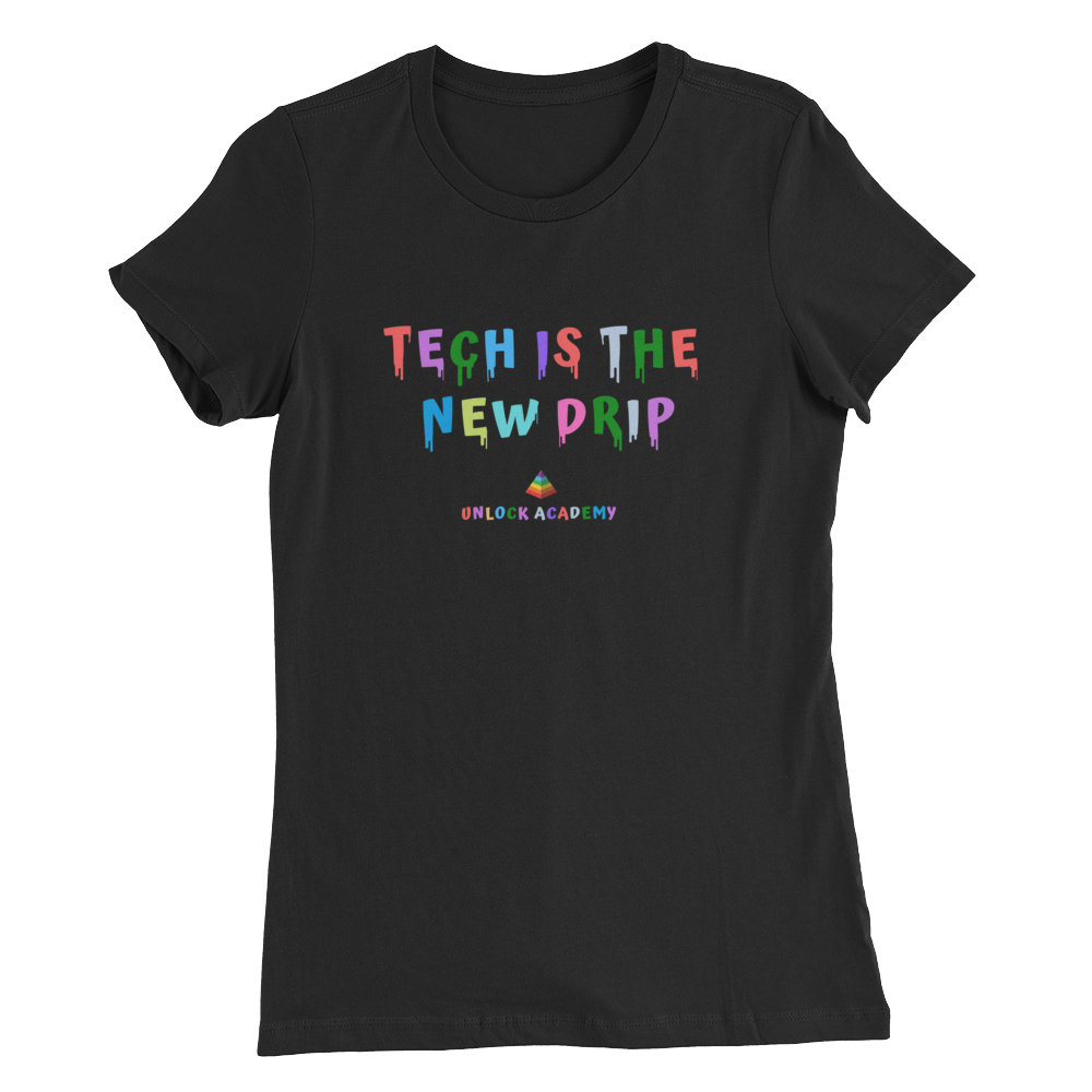 Tech is the New Drip (Women's)