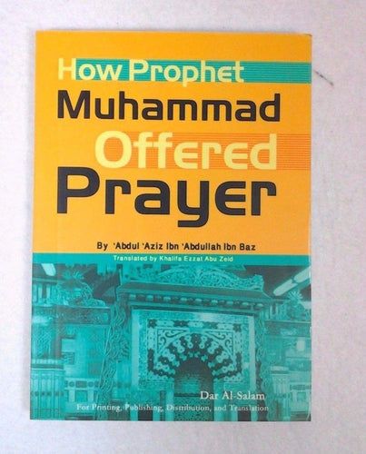 How Prophet Muhammad Offered Prayer (English) from Dar AL Salam Pocket Size