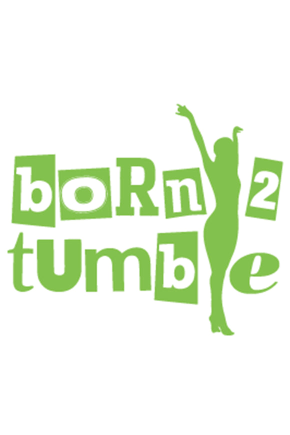 Born 2 Tumble DIY Graphic by Inspired Athletics