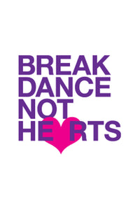 Breakdance, Not Hearts DIY Graphic by Inspired Athletics