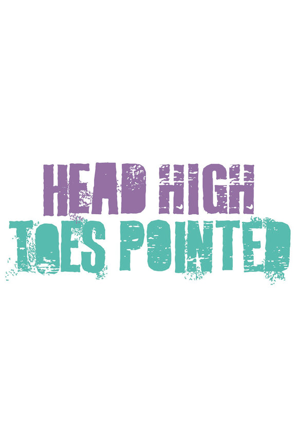 Head High, Toes Pointed DIY Graphic by Inspired Atheltics