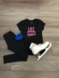 Life is better in Skates- Triple Flip T-shirt