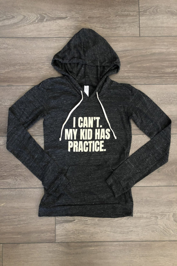 I Can't My Kid Has Practice, Adult Black Heathered Pullover Hoodie