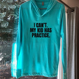 I Can't My Kid has Practice-Adult Pullover Hoodie