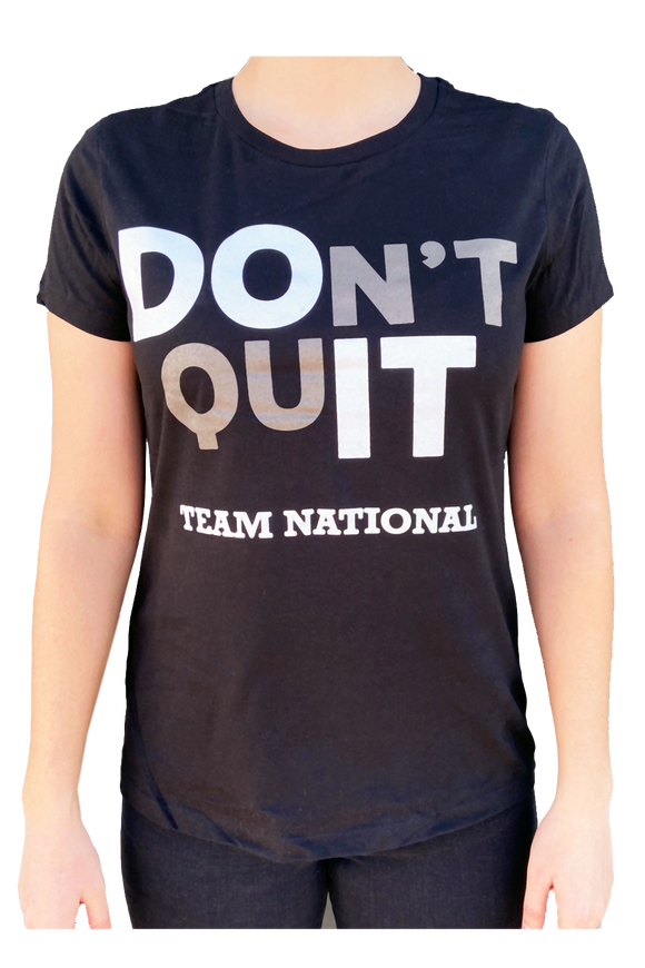Don't Quit Shirt - Ladies