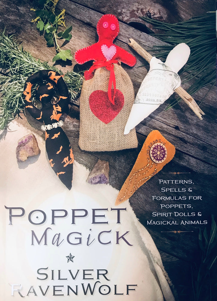 Poppet Magick ~ Patterns , Spells &Formulas For Poppets, Spirit Dolls & Magickal Animals