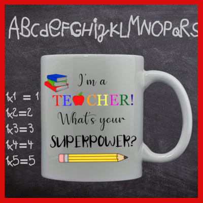 Gifts actually - Teacher Mug  - Superpower