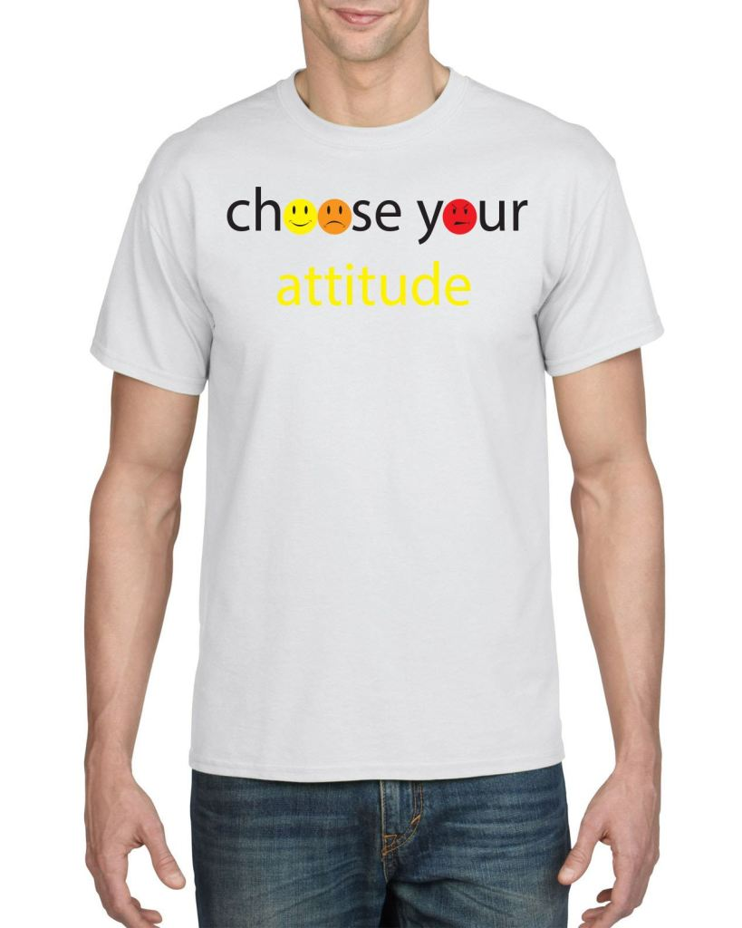 Choose Your Attitude Mens Tee T-Shirts